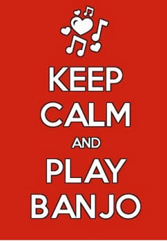 keep calm and play banjo